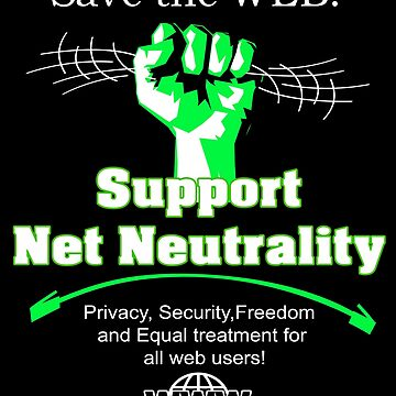 Save The Web Support Net Neutrality by gallerytees