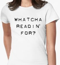 Bill Hicks - whatcha readin for? Womens Fitted T-Shirt