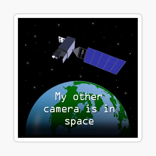 My Other Camera is in Space Sticker