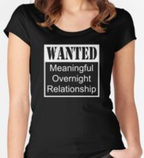 Wanted Meaningful Overnight Relationship Women's Fitted Scoop T-Shirt