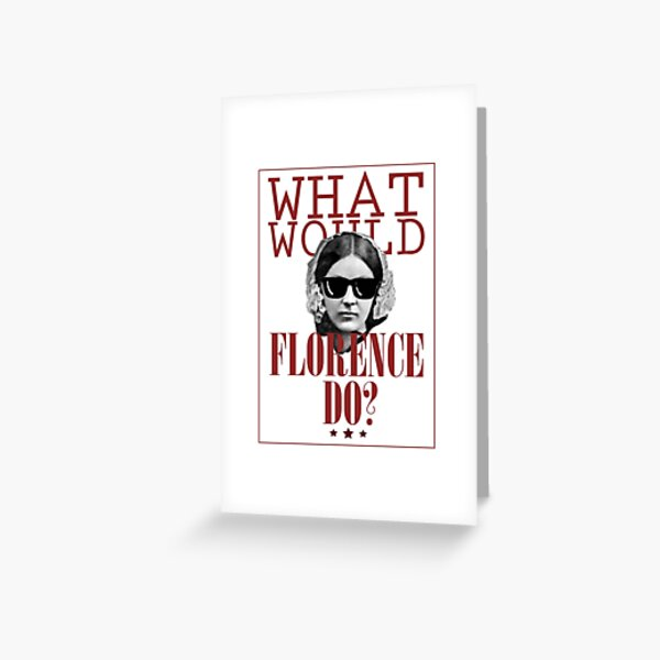 What Would Florence Do? Funny Florence Nightingale Greeting Card