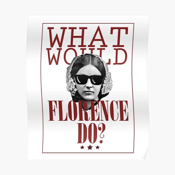 What Would Florence Do? Funny Florence Nightingale Poster