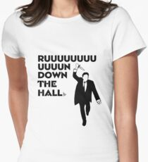 """""""Ruuuun down the hall"""" Women's Fitted T-Shirt"""