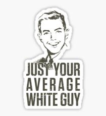 Average White Guy Sticker