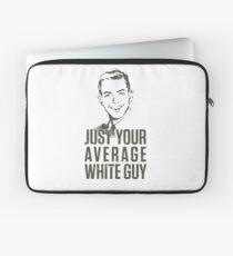 Average White Guy Laptop Sleeve