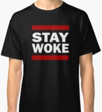 Stay Woke Stay Conscious Classic T-Shirt
