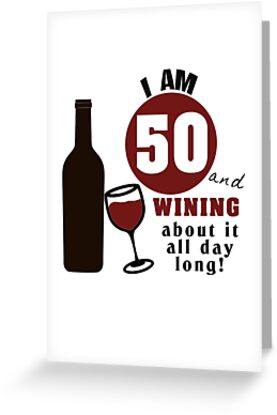 Funny 50th Birthday Wine Design Greeting Cards By Customshirtgirl