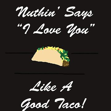 Taco Love! by markus43
