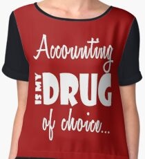 Accounting Cool Gift-My Drug of Choice- Funny Account/CPA Birthday PResent Women's Chiffon Top