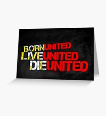 Born United, Live United, Die United Greeting Card