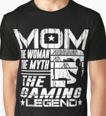 Mom The Woman The Myth The Gaming Legend Mother Shirt Graphic T-Shirt