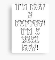 I'm Not A Puppet I'm A Real Boy! (White/Transparent) Canvas Print