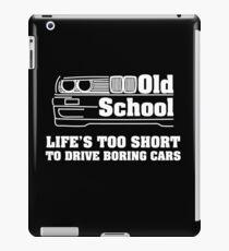 E30 Life's too short to drive boring cars - White iPad Case/Skin
