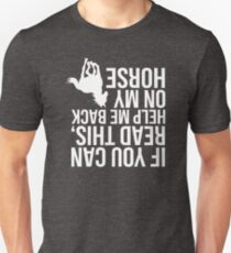 If You Can Read This, Help Me Back On My Horse (white) Unisex T-Shirt