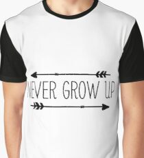 never grow up Graphic T-Shirt