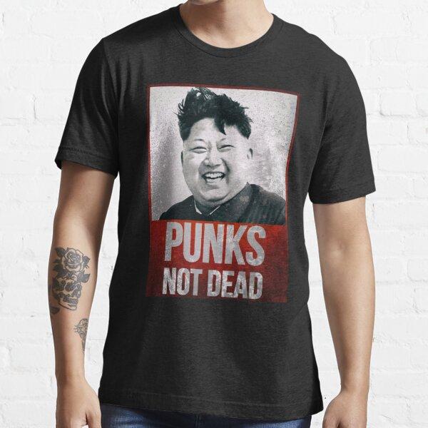 Kim Jong Un - Punks Not Dead - Funny Essential T-Shirt
