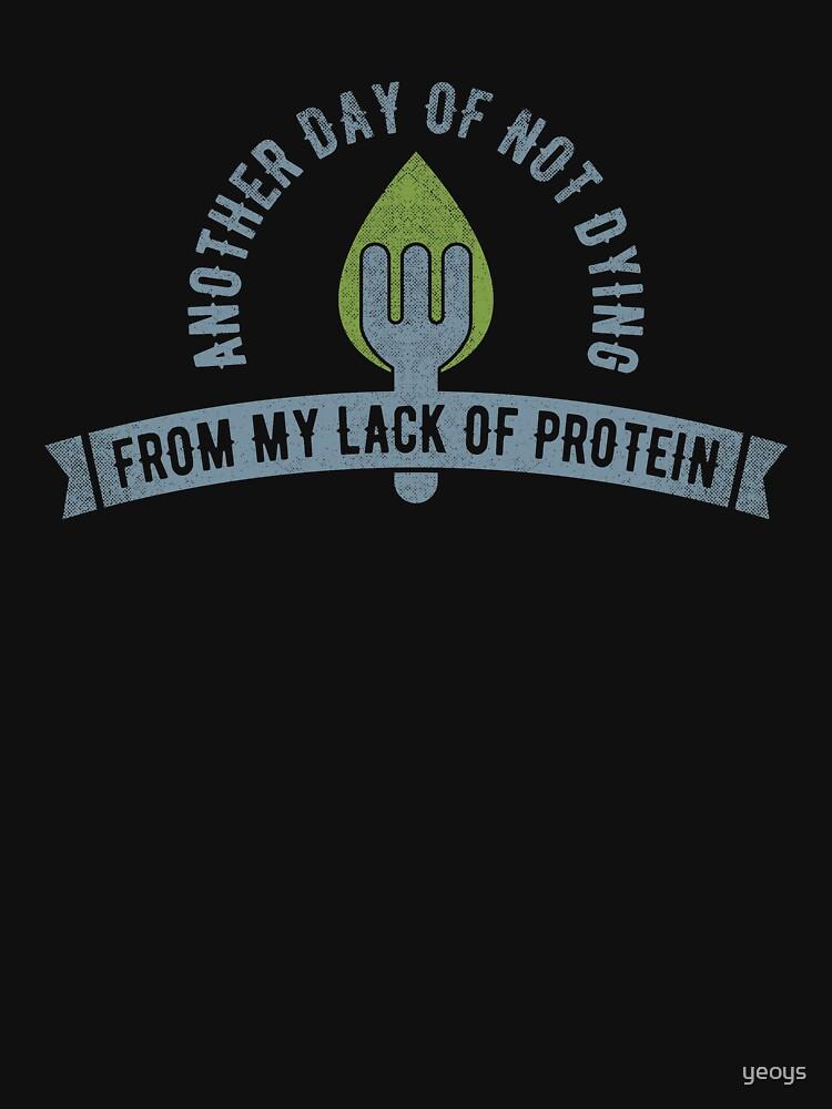 «Vegan ne pas mourir du manque de protéine - cadeau drôle de citation de Vegan» par yeoys