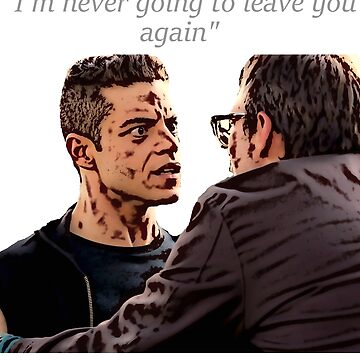 """Mr Robot - """"I'm never going to leave you again"""" by PopClothing"""