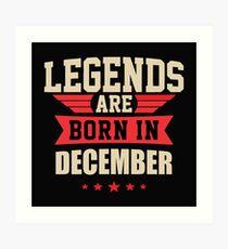 Legend Are Born In December Merchandise Art Print
