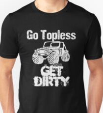 Go Topless Get Dirty Funny Jeep  Unisex T-Shirt