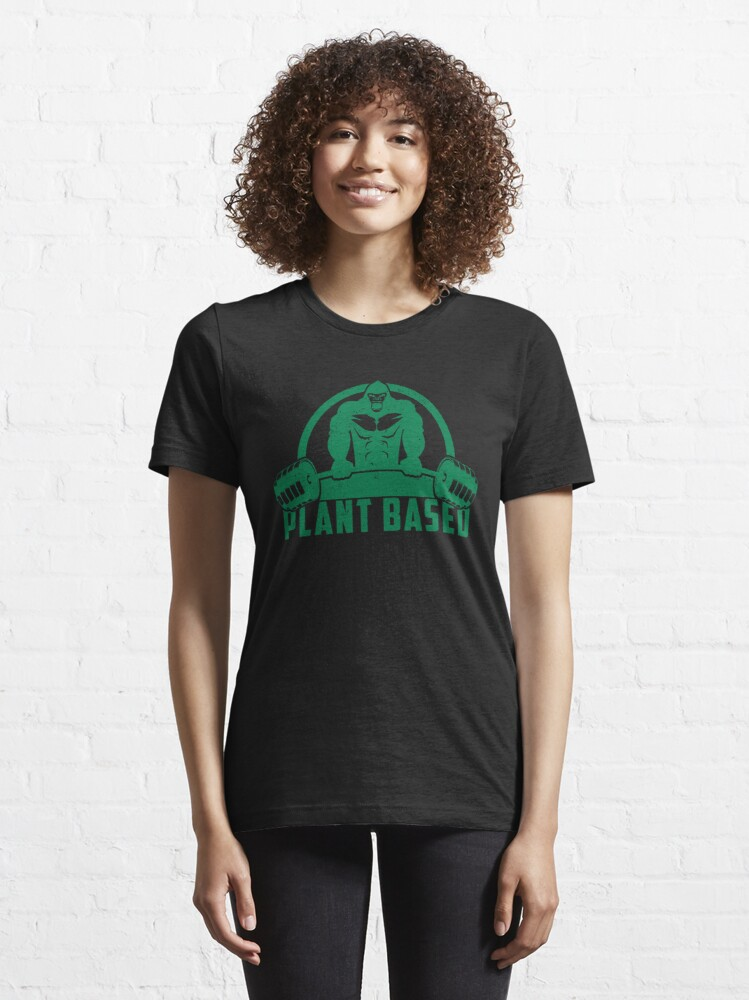 Alternate view of Plant Based Vegan Gorilla - Funny Workout Quote Gift Essential T-Shirt