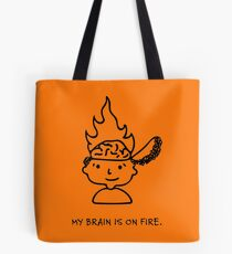 My Brain Is On Fire by Mandy Rochat Tote Bag