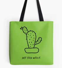 Just Stick With It by Mandy Rochat Tote Bag