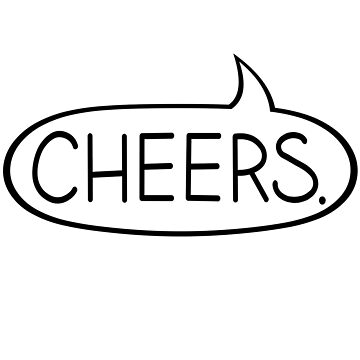 Cheers - Speech Bubble. by MrRock