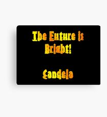 The future is bright! Candela Canvas Print