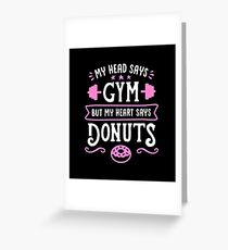Mein Kopf sagt Gym, aber mein Herz sagt Donuts (Funny Gym Quote) Grußkarte