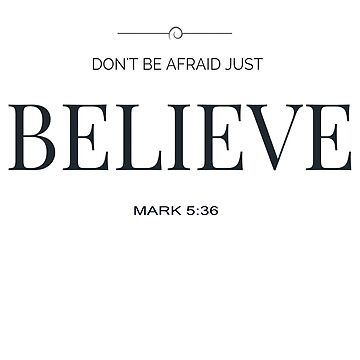 Don't be afraid Just Believe by Roland1980