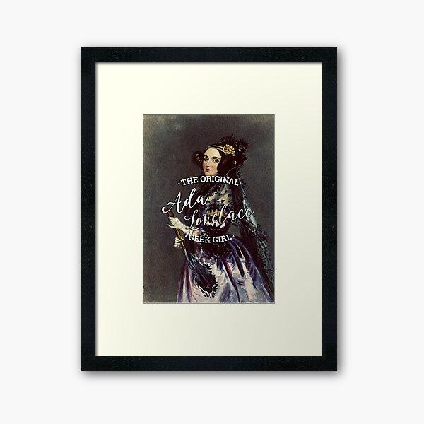 Ada Lovelace - The Original Geek Girl Framed Art Print