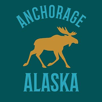 Anchorage Alaska With Moose T Shirt by JNaturally