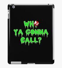 Ghostbusters - Who Ya Gonna Call? iPad Case/Skin