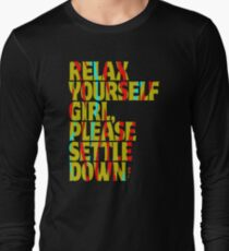 TOP T-SHIRT NK421 Relax Yourself Girl Please Settle Down Best Product T-Shirt