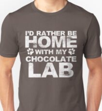 I'd Rather Be Home With My Chocolate Lab T-Shirt