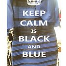 KEEP CALM is BLACK AND BLUE by Grod2014