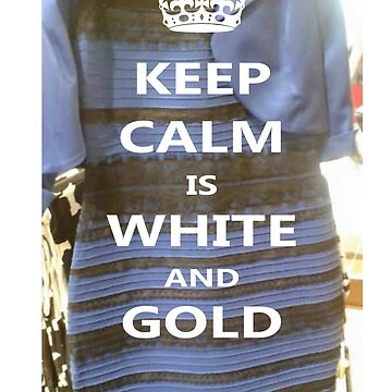 KEEP CALM is WHITE AND GOLD by Grod2014