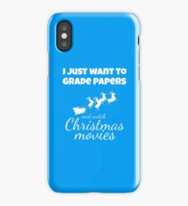 I JUST WANT TO GRADE PAPERS COCOA AND WATCH CHRISTMAS MOVIES Funny CHRISTMAS iPhone Case/Skin