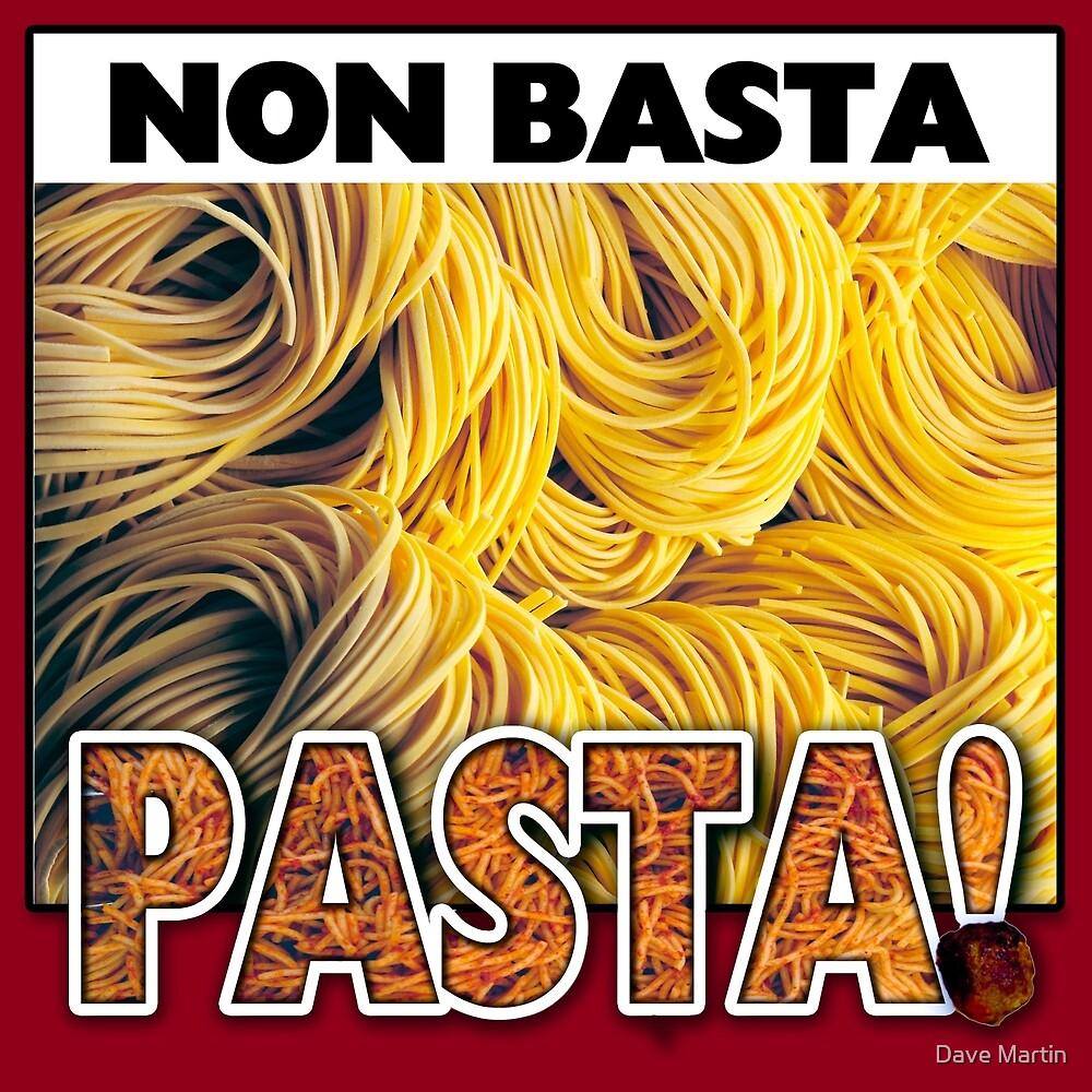 Non Basta Pasta! by Dave Martin