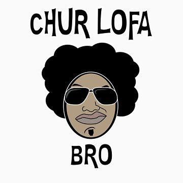 Chur Lofa Bro by dqcollins