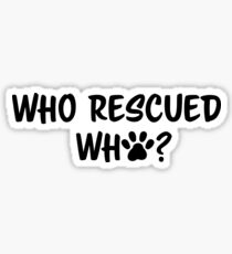 Who Rescued Who? Sticker