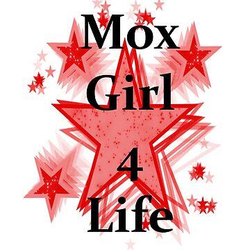 Mox Girl 4 life by WhisperSDI