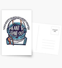 You can't blend in when you're meant to stand out Postcards