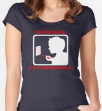 SPECIAL Stand Back Im A Professional New Product Women's Fitted Scoop T-Shirt