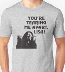 You're Tearing Me Apart Lisa Slim Fit T-Shirt