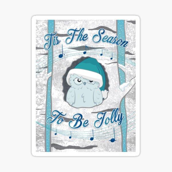 Tis The Season To Be Jolly Sticker