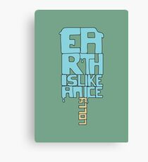 Earth Is Like An Ice lolly  Canvas Print