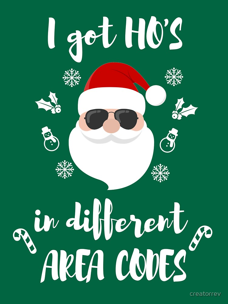 ac4fd77ba3c I got Ho s in Different Area Codes Funny Christmas T-Shirts by creatorrev