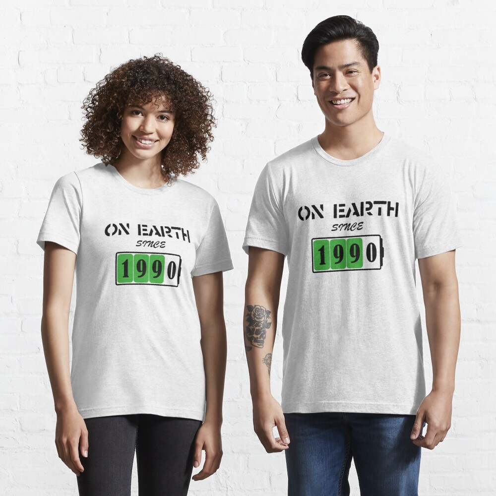 On Earth Since 1990 Essential T-Shirt